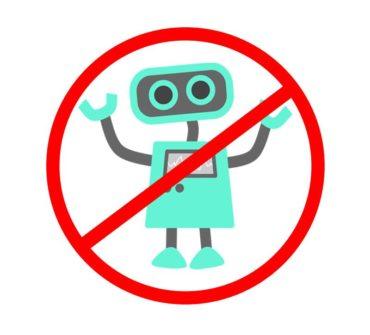 No Robots Allowed!